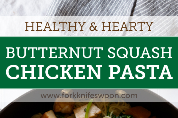 Butternut Squash Chicken Pasta with Baby Kale via forkknifeswoon.com | @forkknifeswoon